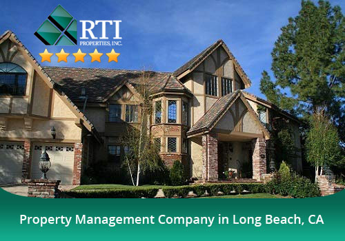 Why RTI Properties rated five stars for Long Beach Property Management?