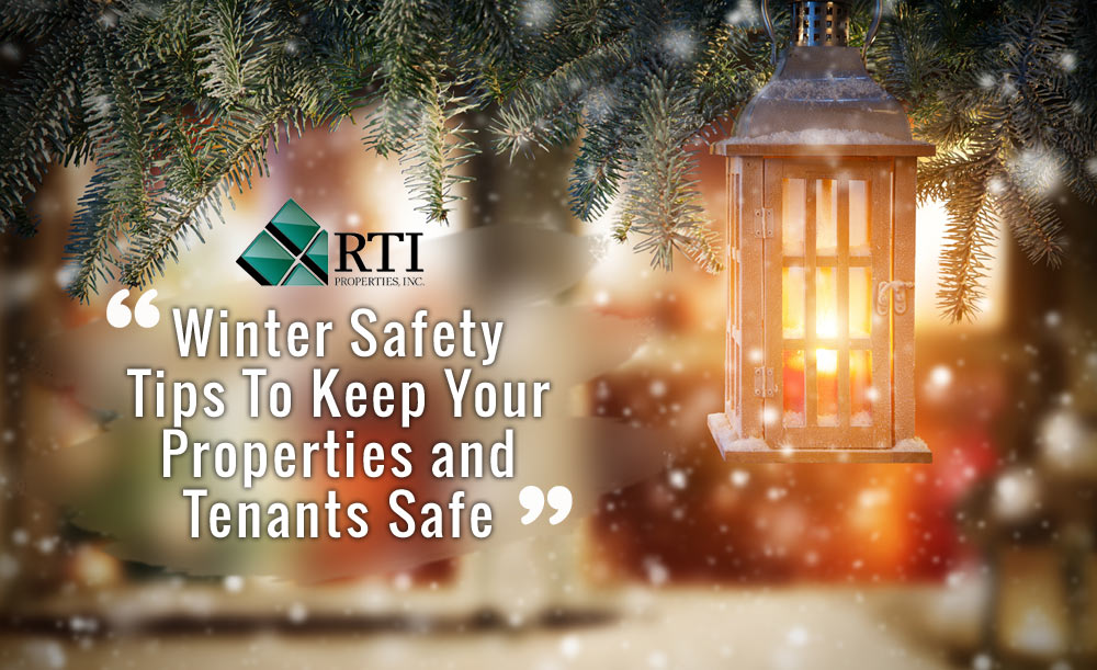 Winter Safety Tips To Keep Your Properties and Tenants Safe This Season