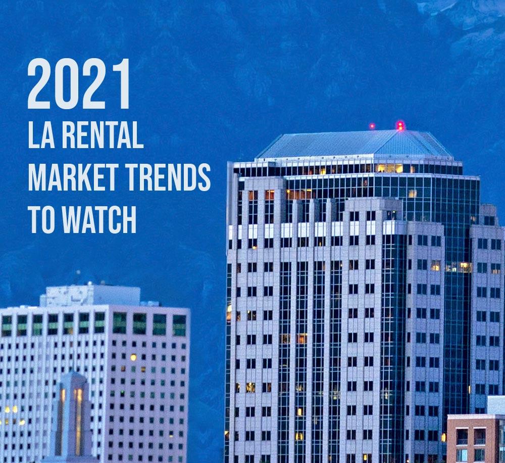 2021 LA Rental Market Trends to Watch
